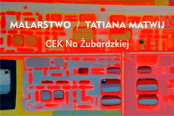 Wernisaż prac malarskich - Tatiana Matwij